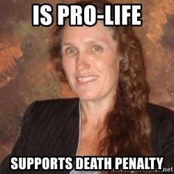 Westboro Baptist Church Lady - Is pro-life supports death penalty