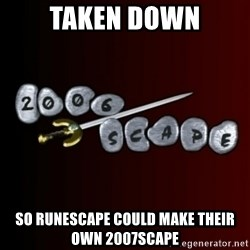 2006scape! - taken down so runescape could make their own 2007scape