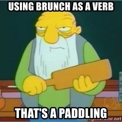 Jasper Beardly - Using brunch as a verb that's a paddling