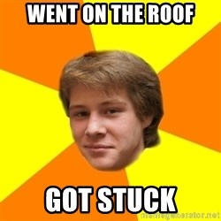 Sentimental Idiot - WENT ON THE ROOF GOT STUCK