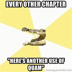 """Classics Crocodile - Every other chapter """"Here's another use of quam"""""""