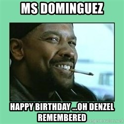 Training Day - Ms Dominguez Happy Birthday ...Oh DENZEL Remembered