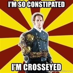 Steampunk Guy - I'm so constipated I'm crosseyed