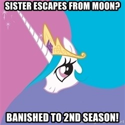 Celestia - sister escapes from moon? Banished to 2nd season!
