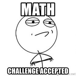 Challenge Accepted - math CHALLENGE ACCEPTED