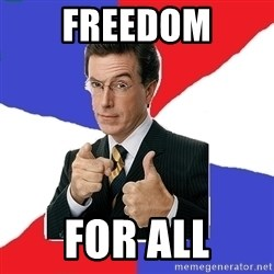 Freedom Meme - freedom for all