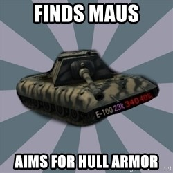 TERRIBLE E-100 DRIVER - Finds Maus Aims for hull armor