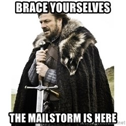 Imminent Ned  - Brace Yourselves The mailstorm is here