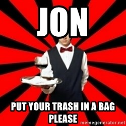 typical_off - JON PUT YOUR TRASH IN A BAG PLEASE