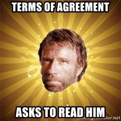 Chuck Norris Advice - Terms of agreement asks to read him