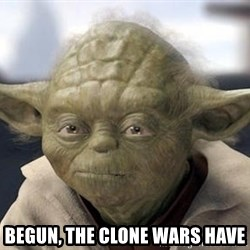 Master Yoda -  Begun, The Clone Wars Have