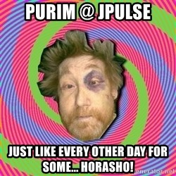 Russian Boozer - PURIM @ JPULSE JUST LIKE EVERY OTHER DAY FOR SOME... HORASHO!