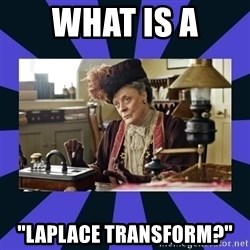 """Maggie Smith being a boss - What is a """"Laplace transform?"""""""
