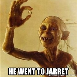 Gollum with ring -  he went to Jarret