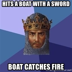 Aoe2 - hits a boat with a sword Boat catches fire