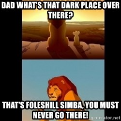 Lion King Shadowy Place - Dad what's that dark place over there? That's foleshill simba, you must never go there!