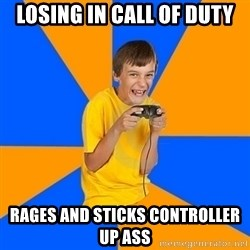 Annoying Gamer Kid - losing in call of duty rages and sticks controller up ass
