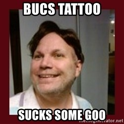 Free Speech Whatley - bucs tattoo sucks some goo