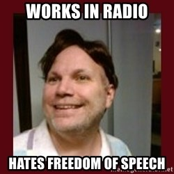 Free Speech Whatley - WORKS IN RADIO HATES FREEDOM OF SPEECH