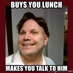 Free Speech Whatley - Buys you lunch Makes you talk to him