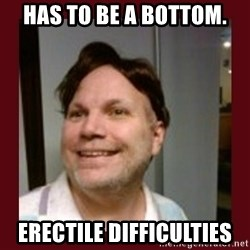 Free Speech Whatley - Has to Be a bottom. erectile difficulties