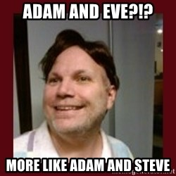 Free Speech Whatley - Adam and Eve?!? More Like Adam and steve