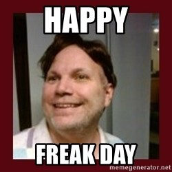 Free Speech Whatley - happy freak day