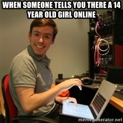 Ridiculously Photogenic Journalist - when someone tells you there a 14 year old girl online