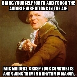 Joseph Ducreux - Bring yourself forth and touch the audible vibrations in the air fair maidens, grasp your constables and swing them in a rhythmic manor