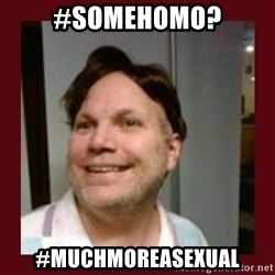 Free Speech Whatley - #somehomo? #muchmoreasexual