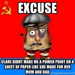 Malorashka-Soviet - EXCUSE CLARE DIDNT MAKE ME A POWER POINT OR A SHEET OF PAPER LIKE SHE MADE FOR HER MUM AND DAD