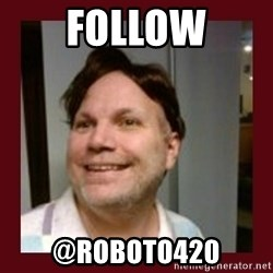 Free Speech Whatley - follow @roboto420