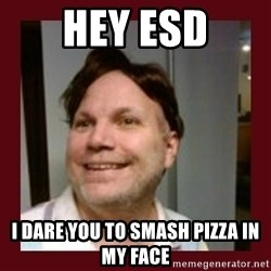 Free Speech Whatley - Hey Esd i dare you to smash pizza in my face