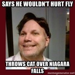 Free Speech Whatley - Says he wouldn't hurt fly Throws cat over niagAra falls