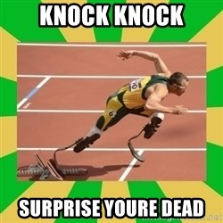 OSCAR PISTORIUS - knock knock surprise youre dead