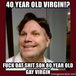 Free Speech Whatley - 40 Year Old Virgin!? Fuck Dat Shit Son 80 Year Old Gay Virgin