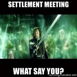 Aragorn What Say You - Settlement meeting what say you?