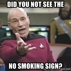 Picard Wtf - did you not see the no smoking sign?