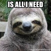 Sexual Sloth - is all i need