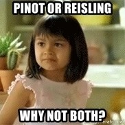 old el paso girl - Pinot or reisling why not both?