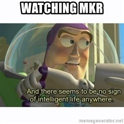 And there seems to be no sign of intelligent life anywhere. - Watching mkR