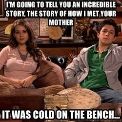 How i met your mother kids - I'm going to tell you an incredible story, the story of how I met your mother It was cold on the bench...