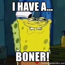 Spongebob Thread - I have a... boner!