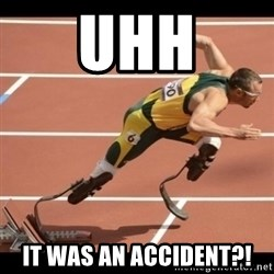 Oscar Pistorius Excuses - Uhh it was an accident?!