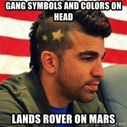 Nasa Mohawk Guy - gang symbols and colors on head lands rover on mars
