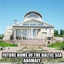 typical_sarov -  future home of the baltic sea anomaly