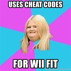 Fat Girl - uses cheat codes  for wii fit