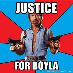 Chuck Norris  - justice  for boyla