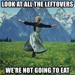 sound of music - look at all the leftovers we're not going to eat