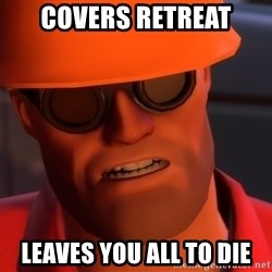 Upset Engineer - covers retreat leaves you all to die